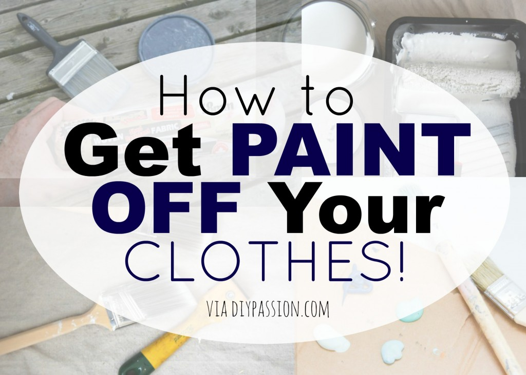How To Get Acrylic Latex Paint Out Of Clothes