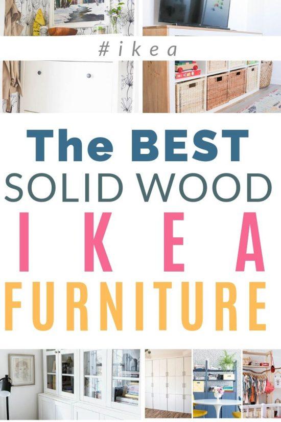 The Best Solid Wood Ikea Furniture, Ikea Furniture Quality